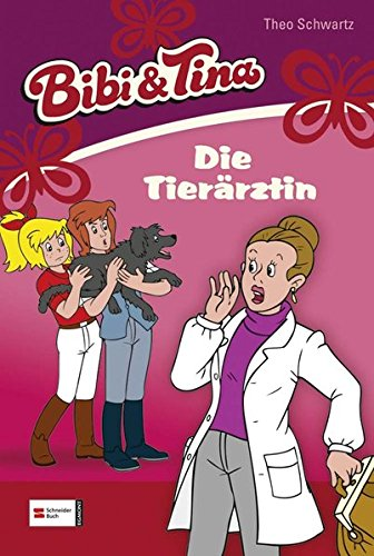 Bibi und Tina, Band 18: Die Tierärztin: Schwartz, Theo
