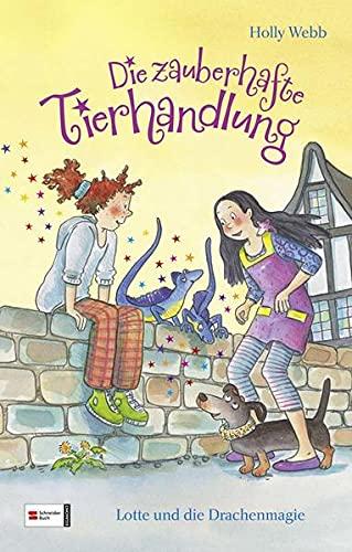 Die zauberhafte Tierhandlung 02. Lotte und die Drachenmagie (3505129526) by Holly Webb