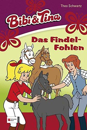 Bibi und Tina, Band 24: Das Findelfohlen: Schwartz, Theo