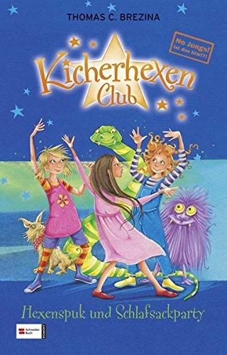 No Jungs! Kicherhexen-Club 05. Hexenspuk und Schlafsackparty: Brezina, Thomas C.
