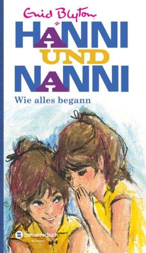 9783505132506: Hanni und Nanni - Wie alles begann: Jubiläumsausgabe