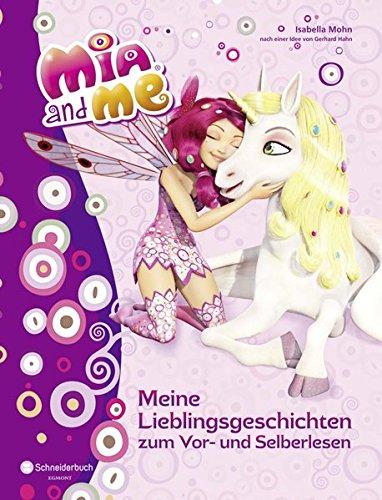 9783505132872: Mia and me - Meine Lieblingsgeschichten zum Vor- und Selberlesen