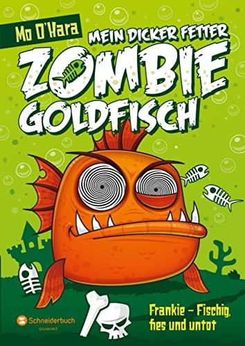 9783505133015: Mein dicker fetter Zombie-Goldfisch: Frankie - Fischig, fies und untot (My Big Fat Zombie Goldfish, #1)