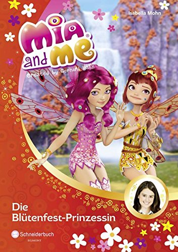 9783505134036: Mia and me, Band 09: Die Bl�tenfest-Prinzessin