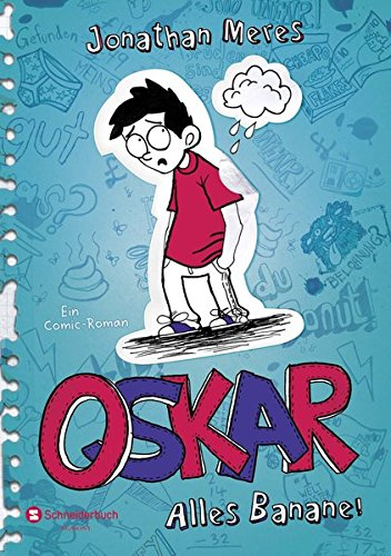 Oskar - Alles Banane! Ein Comic-Roman - Jonathan, Meres und Mitarbeit: O'Malley Donough