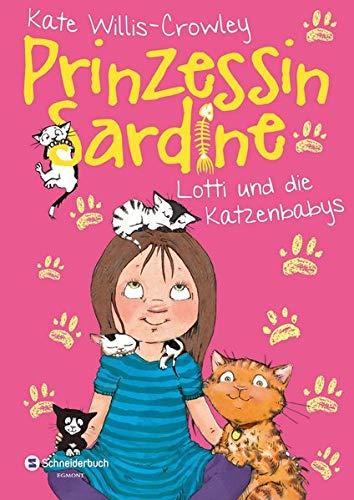 9783505135781: Prinzessin Sardine, Band 03: Lotti und die Katzenbabys
