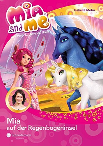 9783505138386: Mia and me 24: Mia auf der Regenbogeninsel