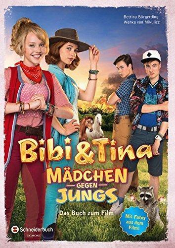 Bibi & Tina - Mädchen gegen Jungs: Das Buch zum Film: Bettina Börgerding; Wenka von ...