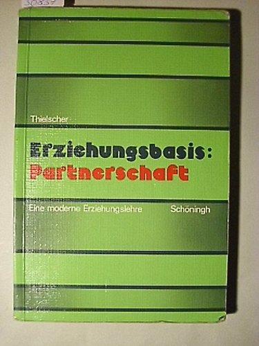 9783506182012: Title: Erziehungsbasis Partnerschaft Eine moderne Erziehu