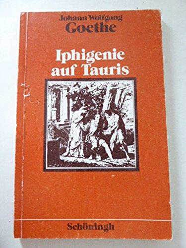 Iphigenie auf Tauris. Ein Schauspiel.: Goethe, Johann Wolfgang