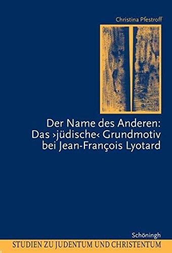 """Der Name des Anderen: Das """"jüdische"""" Grundmotiv bei Jean-Francois Lyotard: Christina..."""