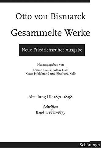 Otto von Bismarck - Gesammelte Werke. Neue Friedrichsruher Ausgabe: Andrea Hopp