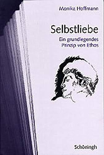 9783506702005: Selbstliebe: Ein grundlegendes Prinzip von Ethos