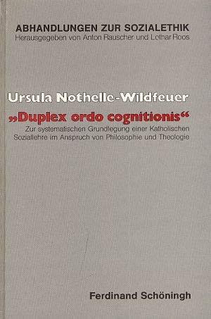 """Duplex ordo cognitionis"""": Zur systematischen Grundlegung einer Katholischen Soziallehre im ..."""