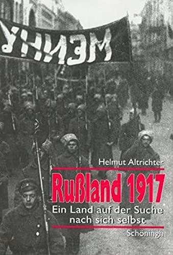Russland 1917: Ein Land auf der Suche nach sich selbst (German Edition) (350670303X) by Helmut Altrichter