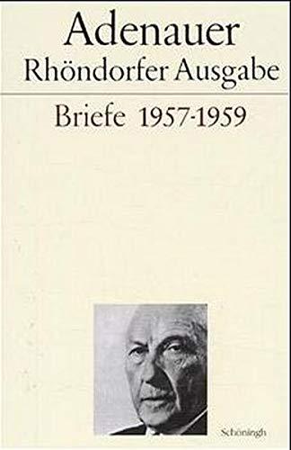 Briefe 1957 - 1959. Rhöndorfer Ausgabe: Konrad Adenauer
