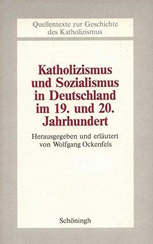Katholizismus und Sozialismus in Deutschland im 19. und 20. Jahrhundert (Beiträge zur ...