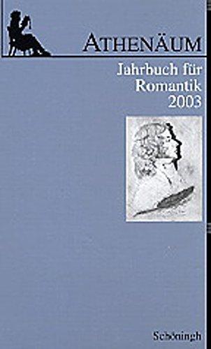 Athenäum Jahrbuch für Romantik 13: Ernst Behler