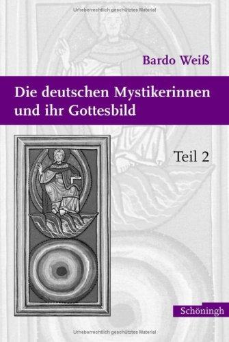 9783506713278: Die deutschen Mystikerinnen und ihr Gottesbild - Teil 2