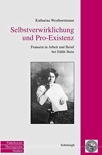 Selbstverwirklichung und Pro-Existenz: Katharina Westerhorstmann