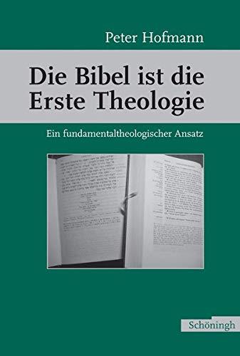 Die Bibel ist die Erste Theologie: Peter Hofmann