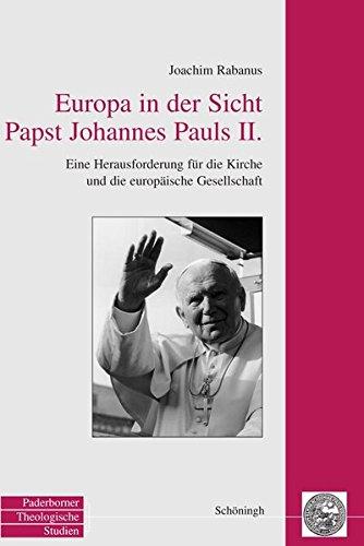 Europa in der Sicht Papst Johannes Pauls II: Joachim Rabanus