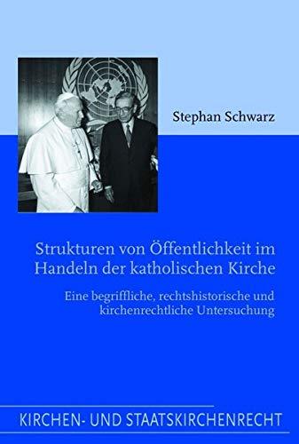 Strukturen von Öffentlichkeit im Handeln der katholischen Kirche: Stephan Schwarz