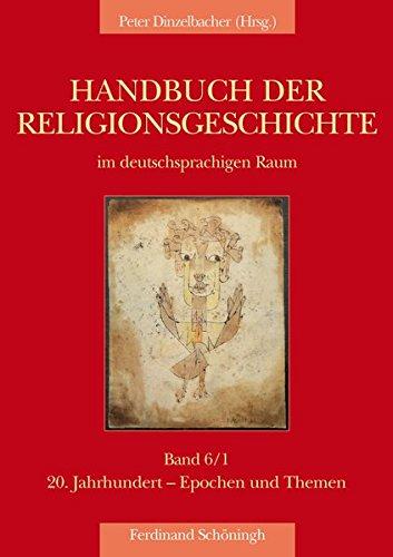 9783506720252: Handbuch der Religionsgeschichte im deutschsprachigen Raum: Band 6/1: 20. Jahrhundert - Epochen und Themen