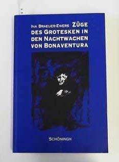 Züge des Grotesken in den Nachtwachen von Bonaventura.: Braeuer-Ewers, Ina: