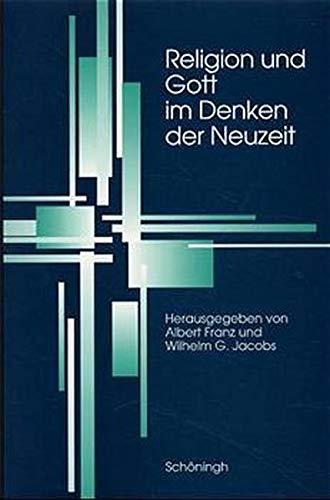 Religion und Gott im Denken der Neuzeit: Albert Franz
