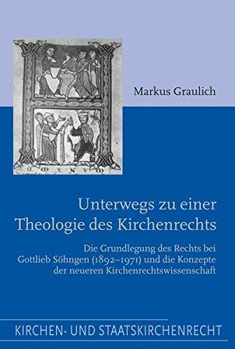 9783506729248: Unterwegs zu einer Theologie des Kirchenrechts: Grundlegung des Rechts bei Gottlieb Söhngen (1892-1971) und die Konzepte der neueren Kirchenrechtswissenschaft
