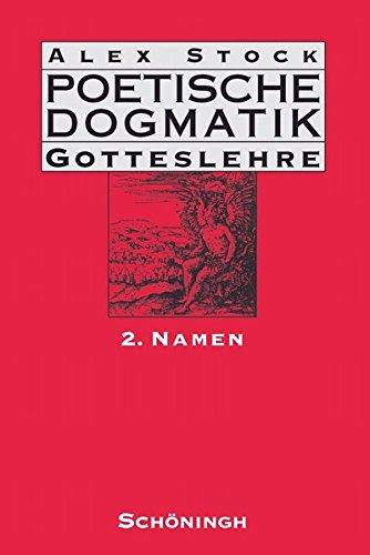 Poetische Dogmatik: Gotteslehre 2: Alex Stock