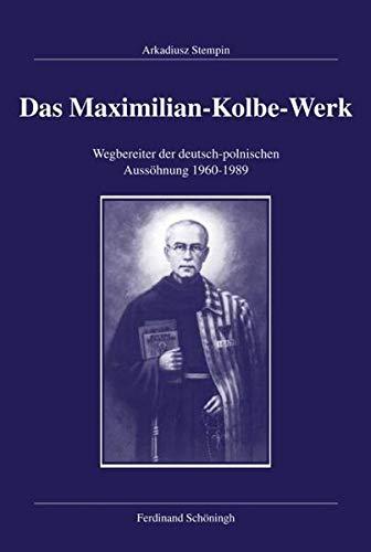 Das Maximilian-Kolbe-Werk: Arkadiusz Stempin