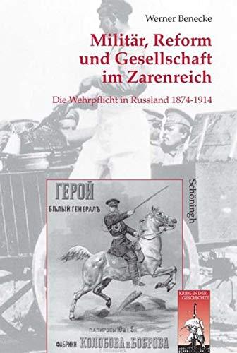 Militär, Reform und Gesellschaft im Zarenreich: Werner Benecke