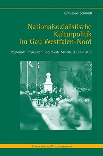 9783506729835: Nationalsozialistische Kulturpolitik im Gau Westfalen-Nord: Regionale Strukturen und lokale Milieus (1933-1945)