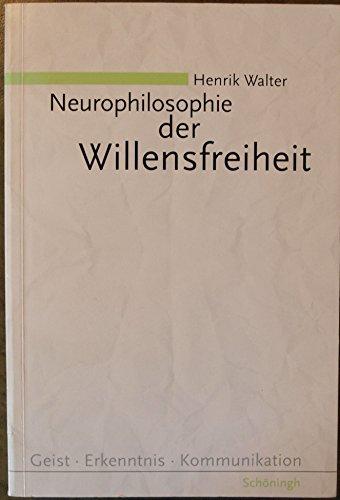9783506732415: Neurophilosophie der Willensfreiheit. Von libertarischen Illusionen zum Konzept nat�rlicher Autonomie