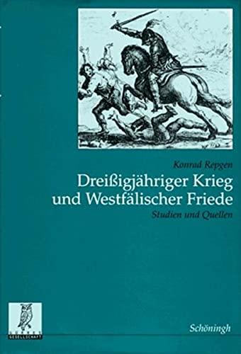 9783506733825: Drei�igj�hriger Krieg und Westf�lischer Friede. Studien und Quellen. (=Rechts- u. Staatswissenschaftl. Ver�ffentl. der G�rres-Gesellsch. - Neue Folge; Bd. 81).