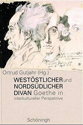 Westöstlicher und nordöstlicher Divan: Ortrud Gutjahr