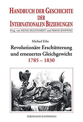 Revolutionäre Erschütterung und erneuertes Gleichgewicht (1785-1830): Michael Erbe