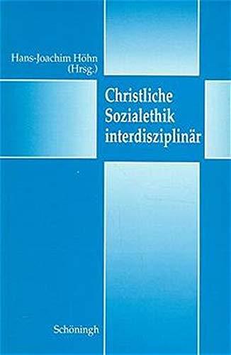 Christliche Sozialethik interdisziplinar: Hans-Joachim Hohn