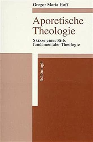 9783506739544: Aporetische Theologie: Skizze eines Stils fundamentaler Theologie