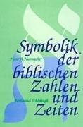 9783506739674: Symbolik der biblischen Zahlen und Zeiten (German Edition)