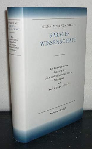 9783506739698: Wilhelm von Humboldts Sprachwissenschaft: Ein kommentiertes Verzeichnis des Sprachwissenschaftlichen Nachlasses