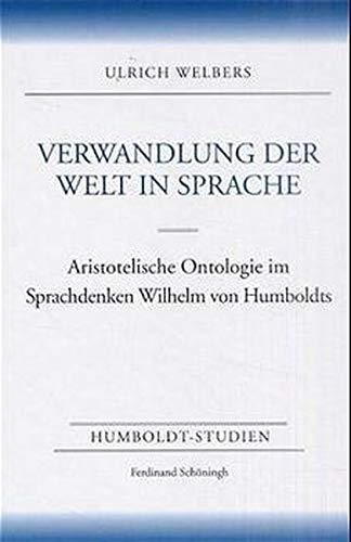 Verwandlung der Welt in Sprache: Ulrich Welbers