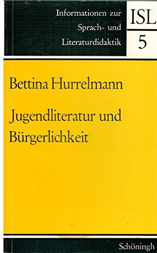 Jugendliteratur und Bürgerlichkeit. Soziale Erziehung in der Jugendliteratur der Aufklärung am Beispiel von Christian Felix Weisses 'Kinderfreund' 1776-1782
