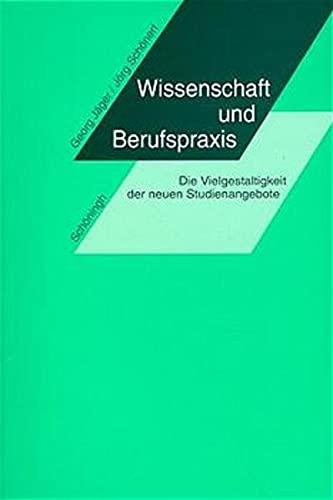 9783506741516: Wissenschaft und Berufspraxis: Angewandtes Wissen und praxisorientierte Studiengänge in den Sprach-, Kultur- und Medienwissenschaften