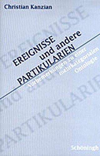 Ereignisse und andere Partikularien: Vorbemerkungen zu einer mehrkategorialen Ontologie (Paperback)...