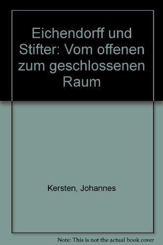 9783506744395: Eichendorff und Stifter: Vom offenen zum geschlossenen Raum