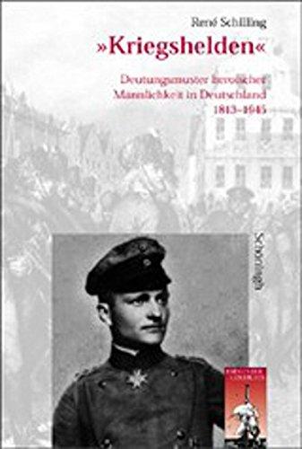 9783506744838: Kriegshelden: Deutungsmuster heroischer Männlichkeit in Deutschland 1813 - 1945