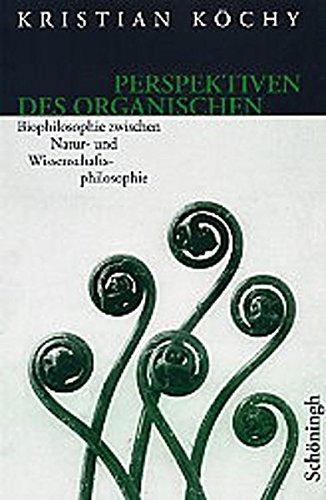Perspektiven des Organischen: Kristian Köchy